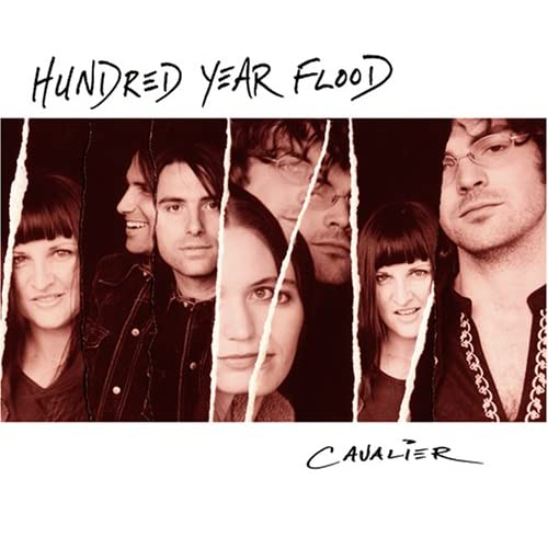 Image 0 of Cavalier By Hundred Year Flood On Audio CD Album 2004