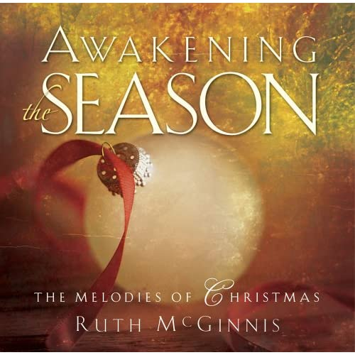 Image 0 of Awakening The Season The Melodies Of Christmas By Ruth McGinnis Performer On Aud