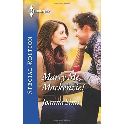 Marry Me Mackenzie! Harlequin Special Edition By Joanna Sims Book