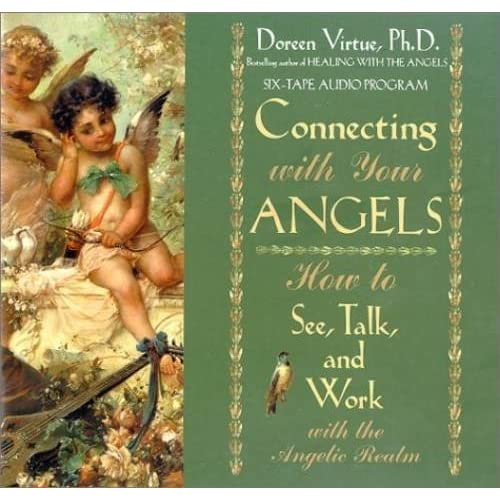 Image 0 of Connecting With Your Angels: How To See Talk And Work With The Angelic Realm By