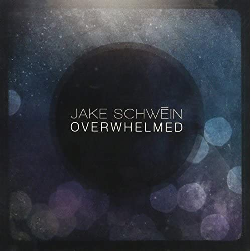 Image 0 of Overwhelmed By Jake Schwein On Audio CD Album