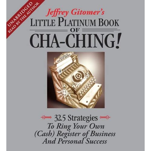 The Little Platinum Book Of Cha-Ching: 32.5 Strategies To Ring Your