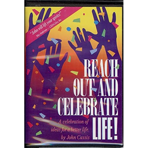 Image 0 of Reach Out And Celebrate Life! A Celebration Of Ideas For A Better Life By John C