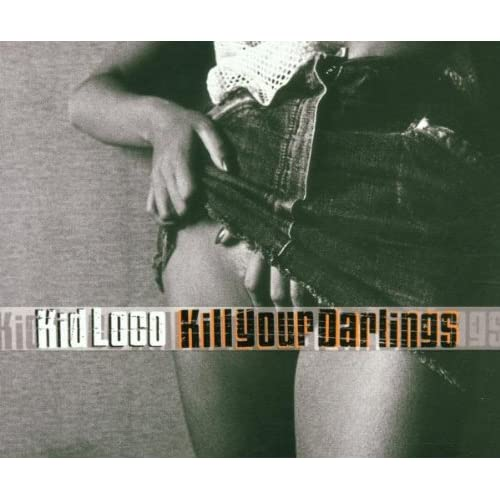 Image 0 of Kill Your Darlings By Kid Loco On Audio CD Album 2001