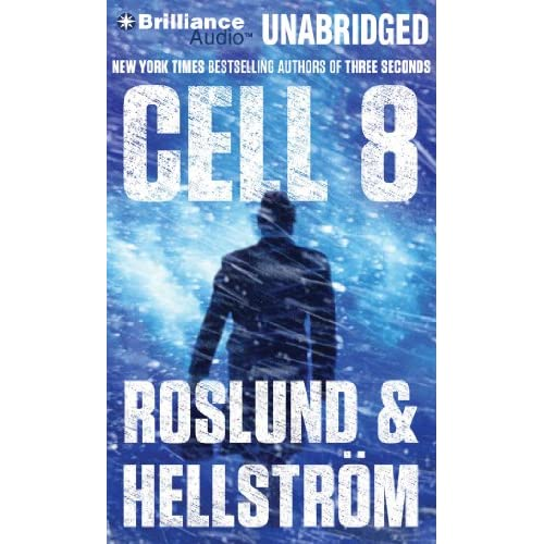 Cell 8 Ewert Grens By Roslund Anders Hellstrom Borge Lane Christopher