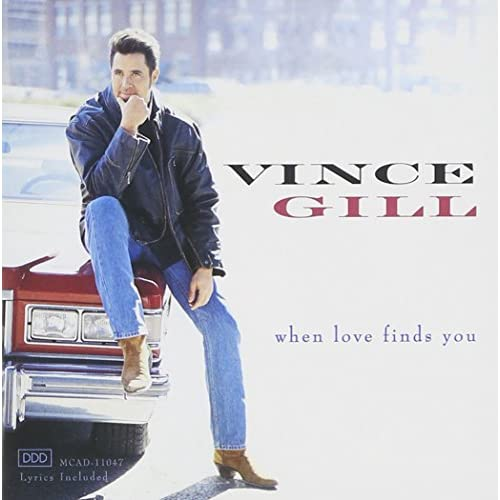 Love Finds You Quote: When Love Finds You By Vince Gill On Audio CD Album 1994