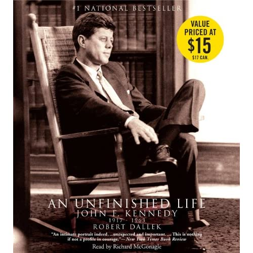 Image 0 of An Unfinished Life: John F Kennedy 1917-1963 By Dallek Robert Mcgonagle Richard