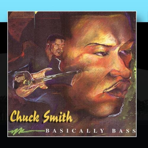 Image 0 of Basically Bass By Chuck Smith On Audio CD Album 2011