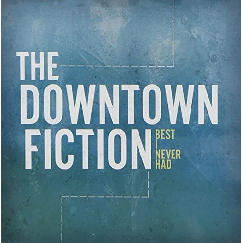 Image 0 of Best I Never Had By Downtown Fiction On Audio CD Album 2010