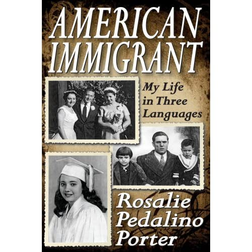 American Immigrant: My Life In Three Languages By Porter Rosalie