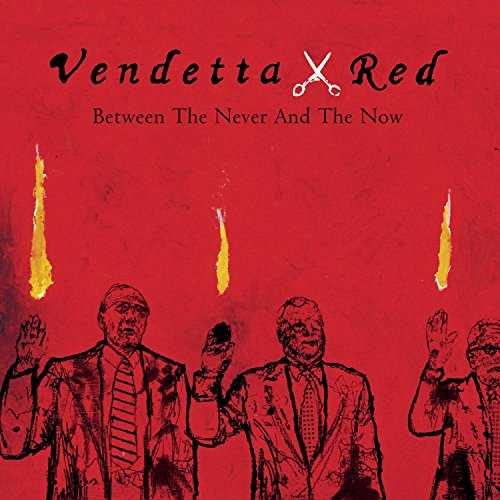 Image 0 of Between The Never And The Now By Vendetta Red On Audio CD Album 2003