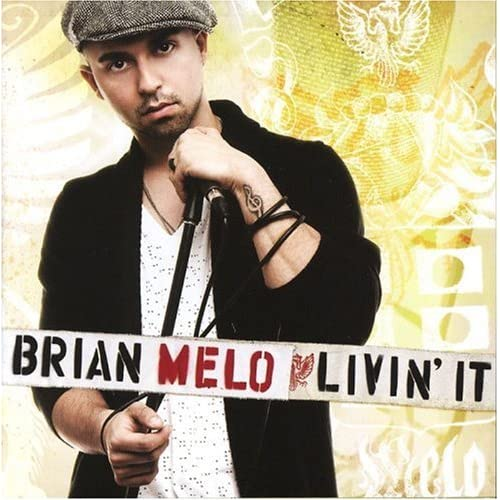 Image 0 of Livin It By Brian Melo On Audio CD Album 2007