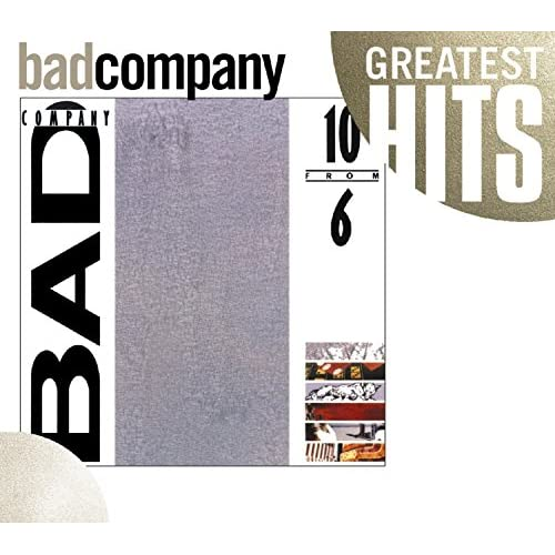 10 From 6 Gh By Bad Company On Audio CD Album 2008