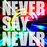 NEVER SAY NEVER 【Type-A】