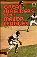 Great Infielders of the Major Leagues