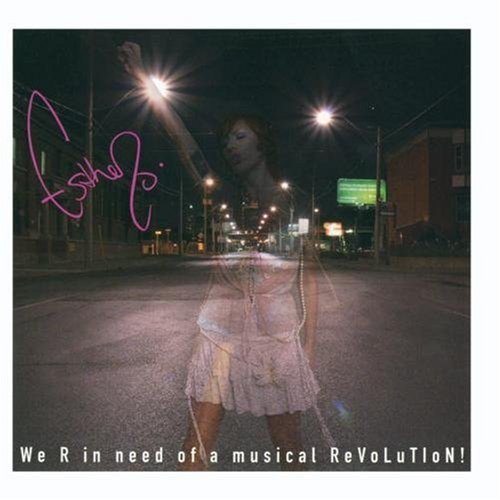 Image 0 of We R In Need Of A Musical ReVoLuTIoN! By Esthero On Audio CD Album 200