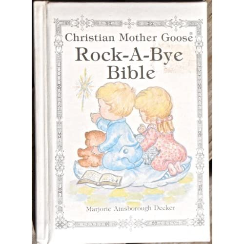 Image 0 of Christian Mother Goose Rock-A-Bye Bible By Marjorie Ainsboroug Decker On Audio C