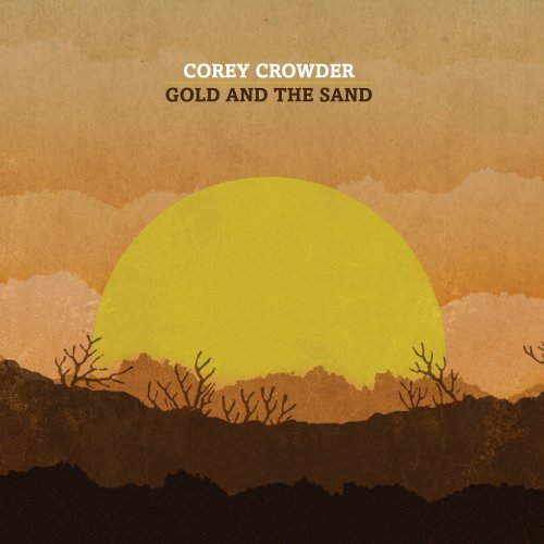 Image 0 of Gold And The Sand By Corey Crowder On Audio CD Album 2008