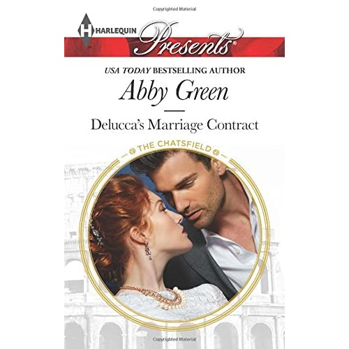 Delucca's Marriage Contract The Chatsfield By Abby Green Book