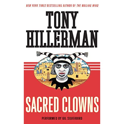 Sacred Clowns With Gil Silverbird By Tony Hillerman And Gil Silverbird