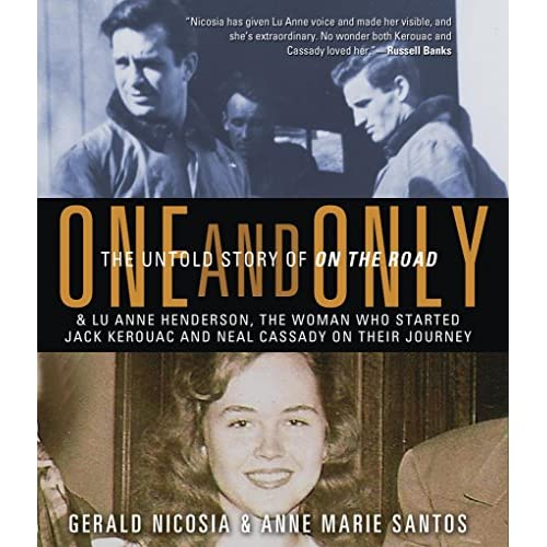One And Only: The Untold Story Of On The Road By Anne Marie Santos And
