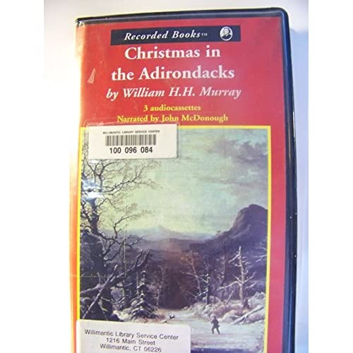 Image 0 of Christmas In The Adirondacks By William H H Murray On Audio Cassette