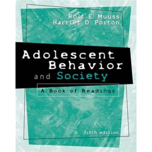 Adolescent Behavior And Society: A Book Of Readings By Rolf E Muuss