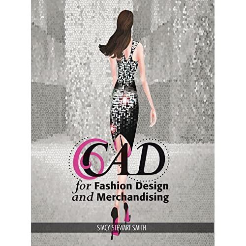 Cad For Fashion Design And Merchandising By Stacy Stewart Smith Book