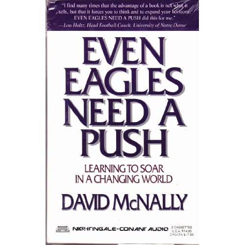 Image 0 of Even Eagles Need A Push: Learning To Soar In A Changing World By David Mcnally O
