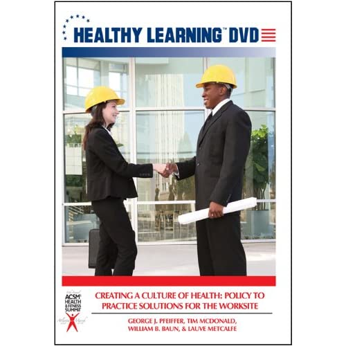 Image 0 of Creating A Culture Of Health: Policy To Practice Solutions For The Worksite With