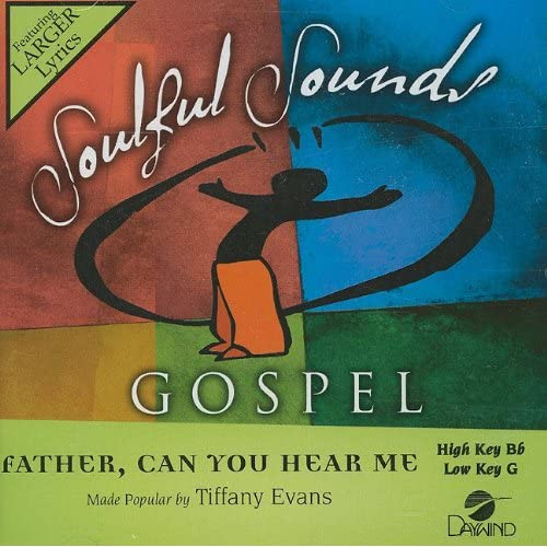 Father Can You Hear Me [Accompaniment Performance Track] (Soulful Sounds Gospel)