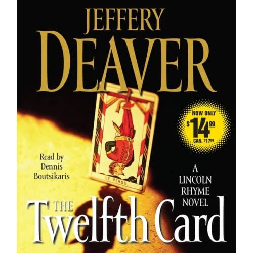 The Twelfth Card: A Lincoln Rhyme Novel By Jeffery Deaver And Dennis
