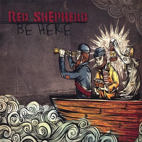 Image 0 of Be Here By Shepherd Red On Audio CD Album 2011
