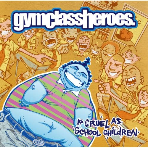 Image 0 of As Cruel As School Children By Gym Class Heroes On Audio CD Album 2006