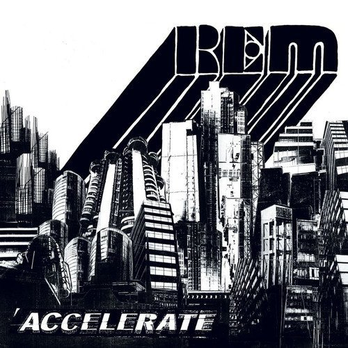 Image 0 of Accelerate By REM And REM On Audio CD Album 2016