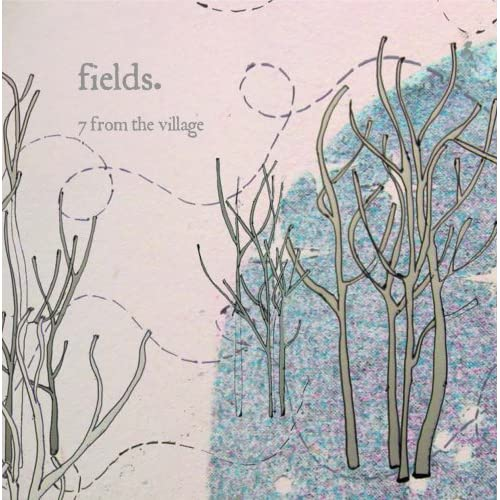 Image 0 of 7 From The Village By Fields On Audio CD Album 2006