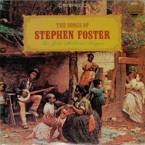 The John Halloran Singers: The Songs Of Stephen Foster Lp Stereo By Stephen Fost