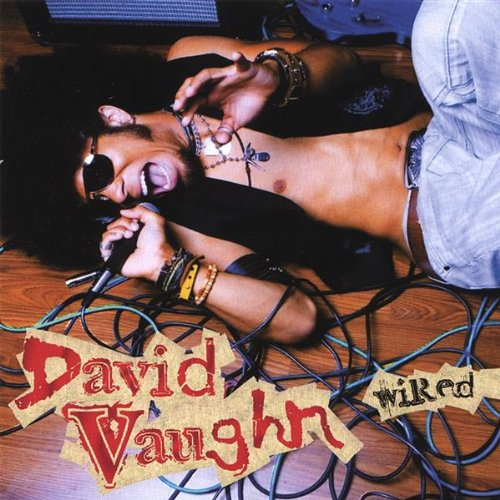 Image 0 of Wired By David Vaughn On Audio CD Album 2006