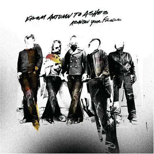 Abandon Your Friends By From Autumn To Ashes On Audio CD Album 2005