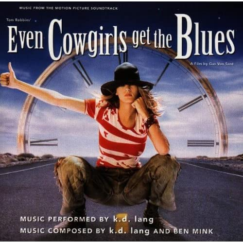 Image 0 of Even Cowgirls Get The Blues: Music From The Motion Picture Soundtrack