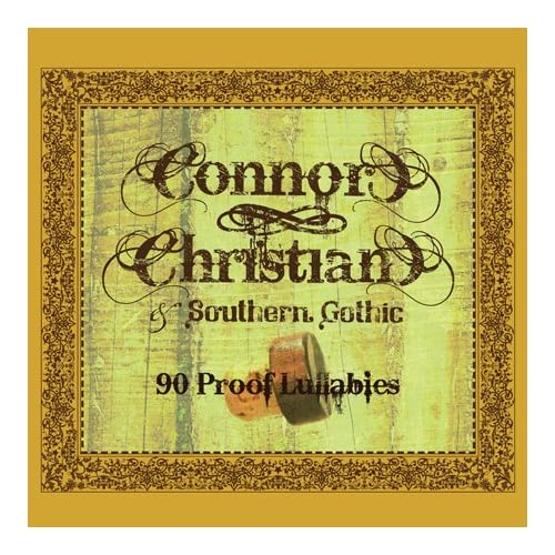 Image 0 of 90 Proof Lullabies On Audio CD Album by Connor Christian & Southern Gothic