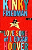 The Love Song of J. Edgar Hoover, by Kinky Friedman