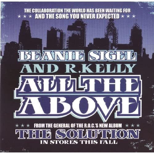Image 0 of Beanie Sigel And R Kelly All The Above On Audio CD Album