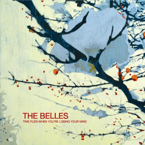 Image 0 of Time Flies When You're Losing Your Mind By The Belles On Audio CD Rock