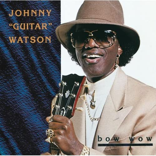 Image 0 of Bow WoW By Johnny Guitar Watson On Audio CD Album 2006