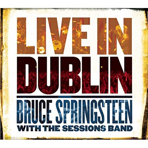 Live In Dublin 2CD/DVD By Bruce Springsteen With The Sessions Band On