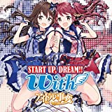 START UP,DREAM!!