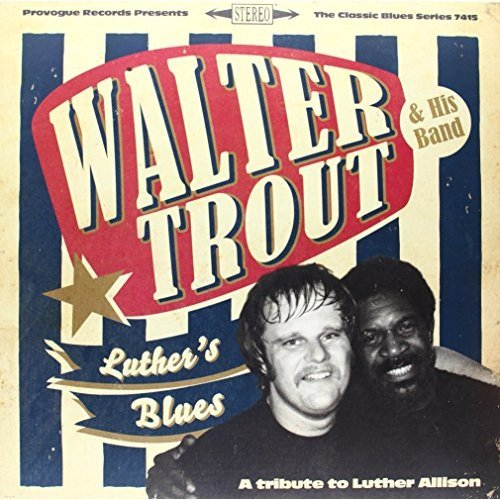 Luther's Blues A Tribute To Luther Allison By Walter Trout On Vinyl Record