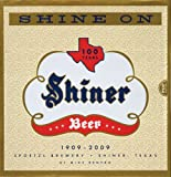 Shine On: 100 Years of Shiner Beer, by Mike Renfro