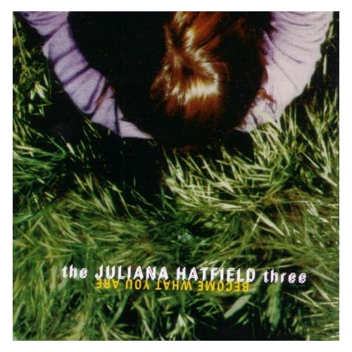 Image 0 of Become What You Are By The Juliana Hatfield Three On Audio CD Album 3 1993